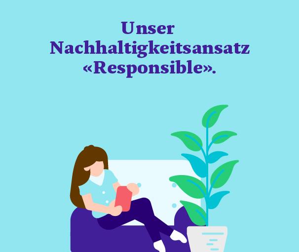 """Unser Nachhaltigkeitsansatz """"Responsible"""""""
